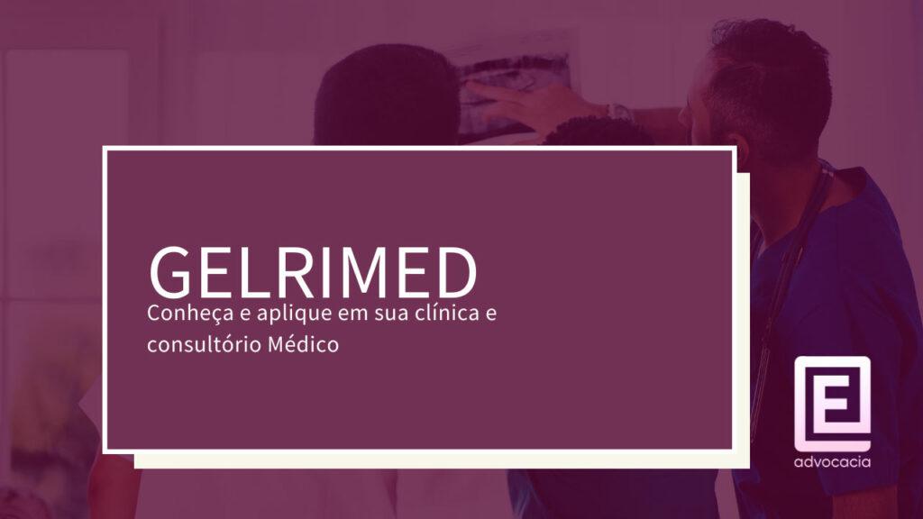 GELRIMED: Gerenciamento Legal de Risco Médico